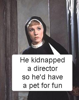 HeKidnappedADirector